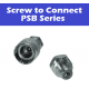 PSB Series (Screw-to-Connect)
